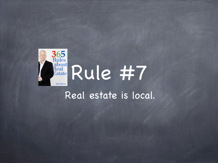 Rule #7: Real estate is local