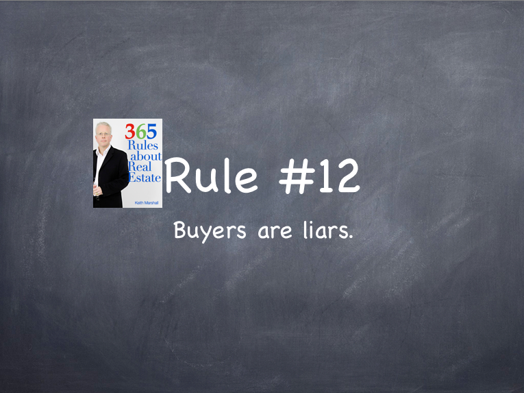 Rule #12: Buyers are liars.
