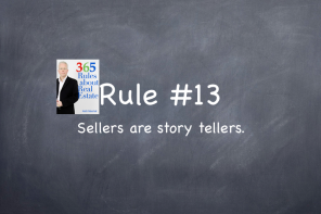 Rule #13: Sellers are story tellers.