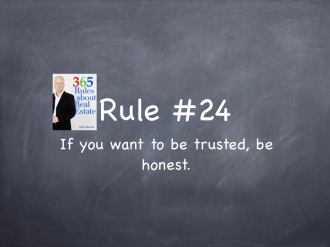 Rule #24: If you want to be trusted, be honest.
