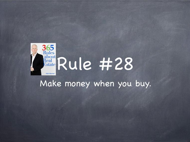 Rule #28: Make money when you buy.