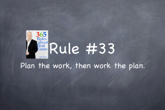 Rule #33: Plan the work then work the plan.