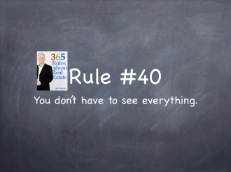 Rule 40: You don't have to see everything.