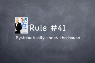 Rule #41: Systematically check out the house