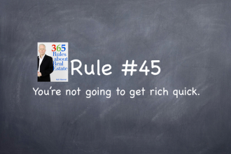 Rule #45: You're not going to get rich quick.