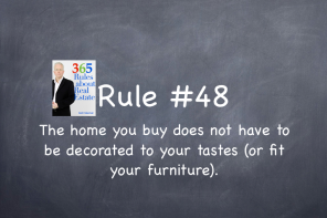 Rule #48: Buy a house to fit your lifestyle and your family's needs.