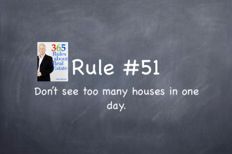 Rule #51: Don't see too many houses in one day.