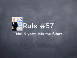 Rule #57: Think about the future.