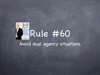 Rule #60: Avoid dual agency.